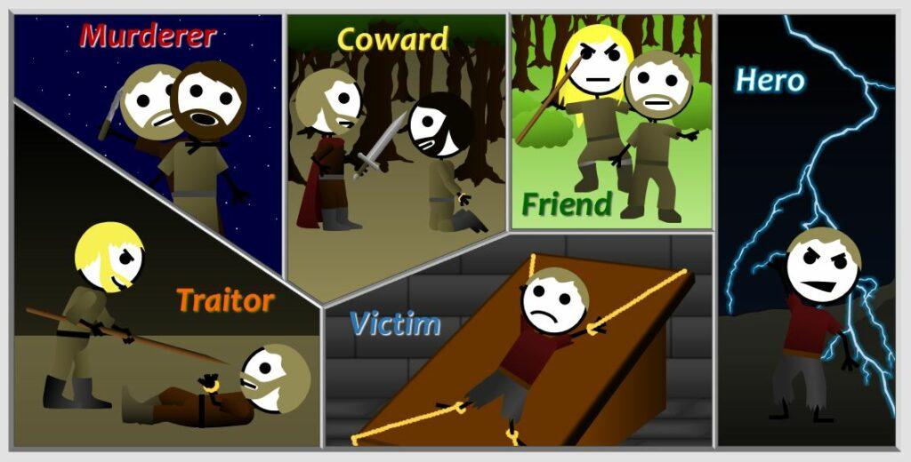 Traitor, Murderer, Coward, Victim, Friend, Hero